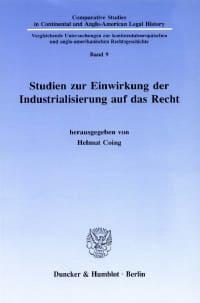 Cover Studien zur Einwirkung der Industrialisierung auf das Recht