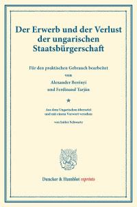 Cover Der Erwerb und der Verlust der ungarischen Staatsbürgerschaft