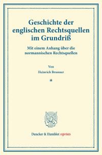 Cover Geschichte der englischen Rechtsquellen im Grundriß