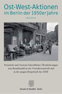 Cover Ost-West-Aktionen im Berlin der 1950er Jahre