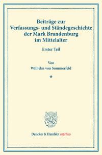 Cover Beiträge zur Verfassungs- und Ständegeschichte der Mark Brandenburg im Mittelalter