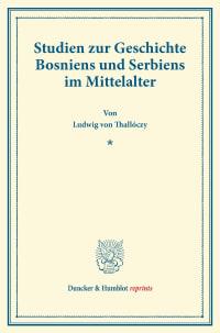 Cover Studien zur Geschichte Bosniens und Serbiens im Mittelalter