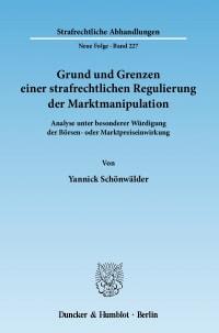 Cover Grund und Grenzen einer strafrechtlichen Regulierung der Marktmanipulation