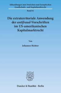Cover Die extraterritoriale Anwendung der antifraud-Vorschriften im US-amerikanischen Kapitalmarktrecht