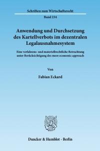 Cover Anwendung und Durchsetzung des Kartellverbots im dezentralen Legalausnahmesystem