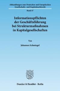 Cover Informationspflichten der Geschäftsführung bei Strukturmaßnahmen in Kapitalgesellschaften