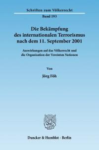 Cover Die Bekämpfung des internationalen Terrorismus nach dem 11. September 2001