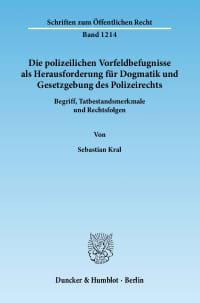 Cover Die polizeilichen Vorfeldbefugnisse als Herausforderung für Dogmatik und Gesetzgebung des Polizeirechts