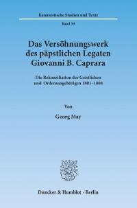 Cover Das Versöhnungswerk des päpstlichen Legaten Giovanni B. Caprara