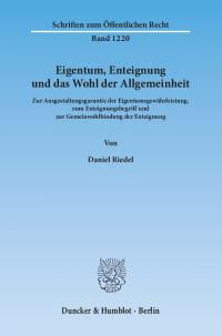Cover Eigentum, Enteignung und das Wohl der Allgemeinheit
