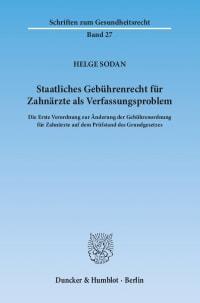 Cover Staatliches Gebührenrecht für Zahnärzte als Verfassungsproblem