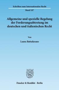 Cover Allgemeine und spezielle Regelung der Forderungsabtretung im deutschen und italienischen Recht