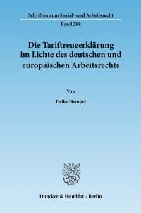 Cover Die Tariftreueerklärung im Lichte des deutschen und europäischen Arbeitsrechts