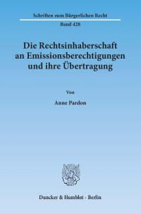 Cover Die Rechtsinhaberschaft an Emissionsberechtigungen und ihre Übertragung