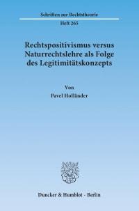 Cover Rechtspositivismus versus Naturrechtslehre als Folge des Legitimitätskonzepts
