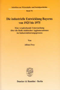 Cover Die industrielle Entwicklung Bayerns von 1925 bis 1975