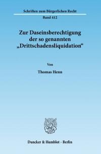 Cover Zur Daseinsberechtigung der so genannten »Drittschadensliquidation«