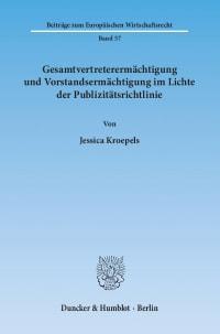 Cover Gesamtvertreterermächtigung und Vorstandsermächtigung im Lichte der Publizitätsrichtlinie