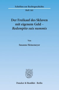 Cover Der Freikauf des Sklaven mit eigenem Geld – Redemptio suis nummis