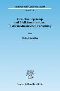 Cover Demokratieprinzip und Ethikkommissionen in der medizinischen Forschung