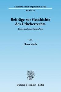 Cover Beiträge zur Geschichte des Urheberrechts