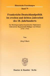 Cover Frankreichs Deutschlandpolitik im zweiten und dritten Jahrzehnt des 18. Jahrhunderts