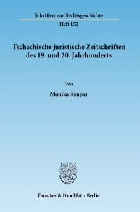 Cover Tschechische juristische Zeitschriften des 19. und 20. Jahrhunderts