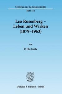 Cover Leo Rosenberg – Leben und Wirken (1879–1963)