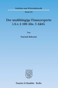 Cover Der unabhängige Finanzexperte i.S.v. § 100 Abs. 5 AktG