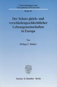 Cover Der Schutz gleich- und verschiedengeschlechtlicher Lebensgemeinschaften in Europa