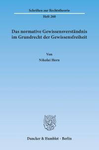 Cover Das normative Gewissensverständnis im Grundrecht der Gewissensfreiheit