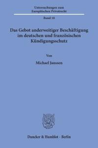 Cover Das Gebot anderweitiger Beschäftigung im deutschen und französischen Kündigungsschutz