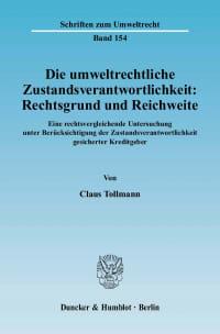 Cover Die umweltrechtliche Zustandsverantwortlichkeit: Rechtsgrund und Reichweite