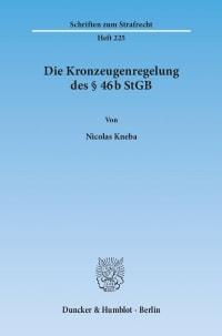 Cover Die Kronzeugenregelung des § 46b StGB