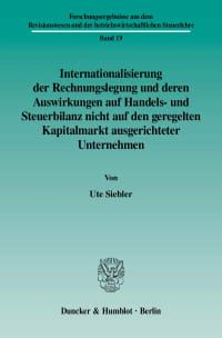 Cover Internationalisierung der Rechnungslegung und deren Auswirkungen auf Handels- und Steuerbilanz nicht auf den geregelten Kapitalmarkt ausgerichteter Unternehmen