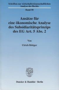 Cover Ansätze für eine ökonomische Analyse des Subsidiaritätsprinzips des EG Art. 5 Abs. 2