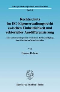 Cover Rechtsschutz im EG-Eigenverwaltungsrecht zwischen Einheitlichkeit und sektorieller Ausdifferenzierung