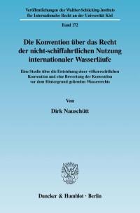 Cover Die Konvention über das Recht der nicht-schiffahrtlichen Nutzung internationaler Wasserläufe