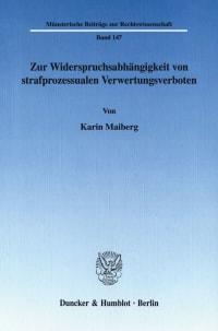 Cover Zur Widerspruchsabhängigkeit von strafprozessualen Verwertungsverboten