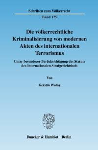 Cover Die völkerrechtliche Kriminalisierung von modernen Akten des internationalen Terrorismus