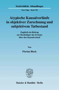 Cover Atypische Kausalverläufe in objektiver Zurechnung und subjektivem Tatbestand