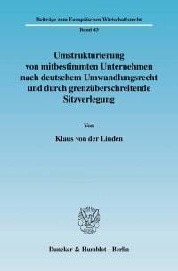 Cover Umstrukturierung von mitbestimmten Unternehmen nach deutschem Umwandlungsrecht und durch grenzüberschreitende Sitzverlegung