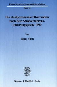 Cover Die strafprozessuale Observation nach dem Strafverfahrensänderungsgesetz 1999