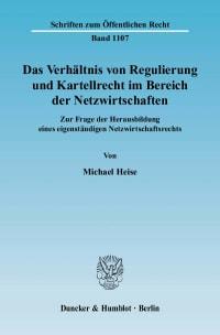 Cover Das Verhältnis von Regulierung und Kartellrecht im Bereich der Netzwirtschaften