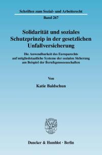 Cover Solidarität und soziales Schutzprinzip in der gesetzlichen Unfallversicherung