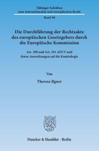 Cover Die Durchführung der Rechtsakte des europäischen Gesetzgebers durch die Europäische Kommission