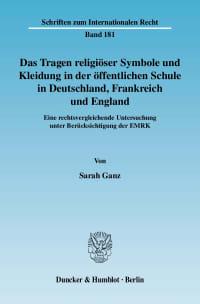 Cover Das Tragen religiöser Symbole und Kleidung in der öffentlichen Schule in Deutschland, Frankreich und England