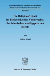 Cover Die Religionsfreiheit im Blickwinkel des Völkerrechts, des islamischen und ägyptischen Rechts