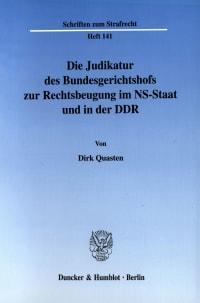 Cover Die Judikatur des Bundesgerichtshofs zur Rechtsbeugung im NS-Staat und in der DDR