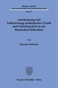 Cover Anerkennung und Vollstreckung ausländischer Urteile und Schiedssprüche in der Russischen Föderation